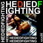 0033 - HEDIEDFIGHTING